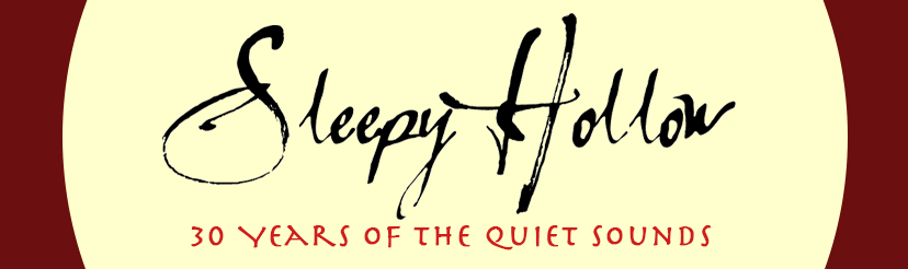 Sleepy Hollow, 30 Years of the Quiet Sounds