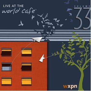 Various Artists - Live At The World Cafe, Volume 33 - World Cafe