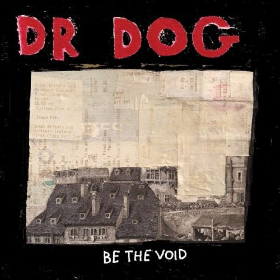Dr. Dog - Be The Void - Anti-Records