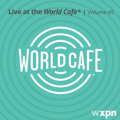 Live At The World Cafe Volume 45