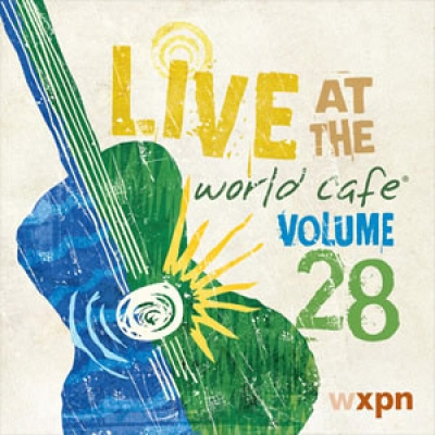 Live at the World Cafe Volume 28
