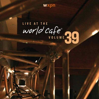 Live At The World Cafe Volume 39