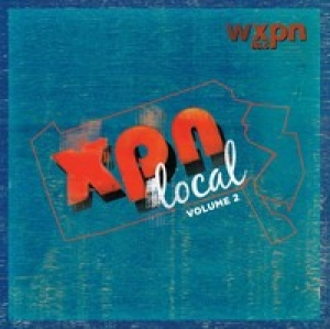 XPN Local Artists - XPN Local, Volume 2 - WXPN