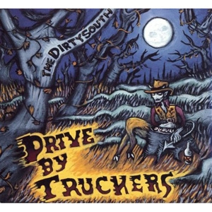 Drive-By Truckers - The Dirty South - New West Records