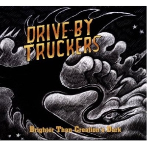 Drive-By Truckers - Brighter Than Creation's Dark - New West