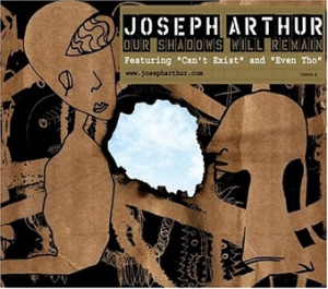 Joseph Arthur - Our Shadows Will Remain - Vector