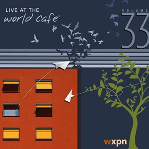 Live at the World Cafe, Volume 33