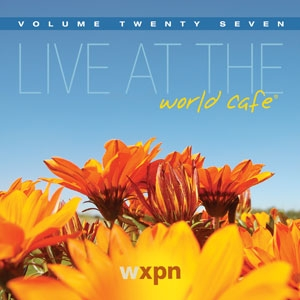 Live at the World Cafe, Volume 27
