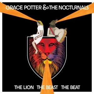 Grace Potter & The Nocturnals - The Lion The Beast The Beat - Hollywood Records