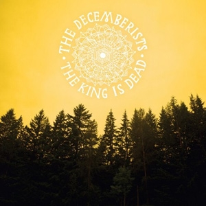 The Decemberists - The King Is Dead - Capitol