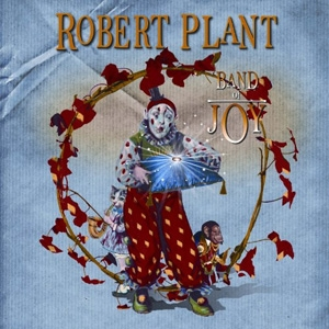 Robert Plant - Band of Joy - Rounder Records