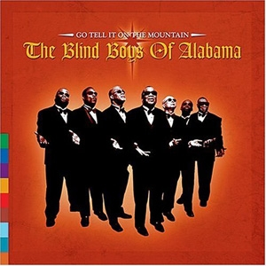 The Blind Boys of Alabama - Go Tell It On The Mountain - Realworld Records
