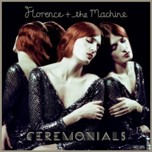 Florence & The Machine - Ceremonials - Universal Republic