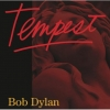Bob Dylan - Tempest - Columbia