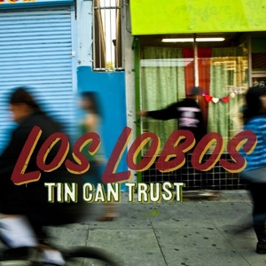 Los Lobos - Tin Can Trust - Shout! Factory