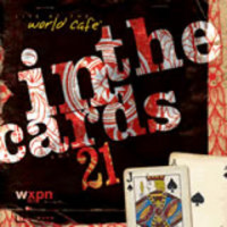 Various Artists - Live at the World Cafe Volume 21 In The Cards - WXPN