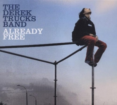 The Derek Trucks Band  - Already Free - Victor/Sony BMG