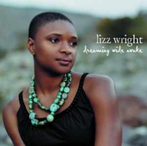 Lizz Wright - Dreaming Wide Awake - Verve