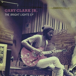 Gary Clark Jr. - Bright Lights - Warner Brothers