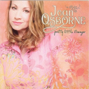 Joan Osborne - Pretty Little Stanger - Vanguard