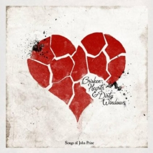 Various Artists - Broken Hearts & Dirty Windows: Songs Of John Prine - Oh Boy Records