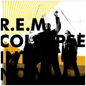R.E.M. - Collapse Into Now - Warner Bros
