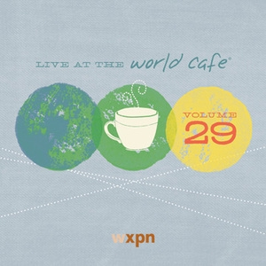 Various Artists - Live At The World Cafe Vol 29 - World Cafe