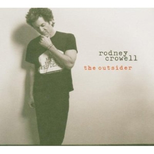Rodney Crowell - The Outsider - Columbia