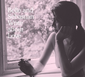 Belle & Sebastian - Write About Love - Rough Trade