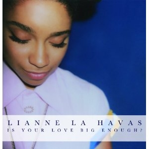 Lianne La Havas - Is Your Love Big Enough? - Nonesuch