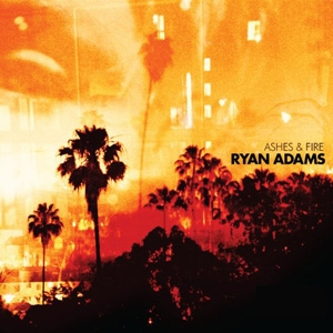 Ryan Adams - Ashes & Fire - Pax-Am/Capitol
