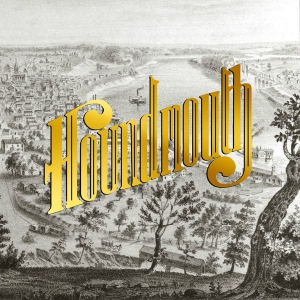 Houndmouth - From the Hills Below the City