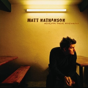 Matt Nathanson - Beneath These Fireworks - Universal Records