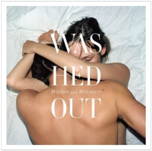 Washed Out - Within And Without - Sub Pop